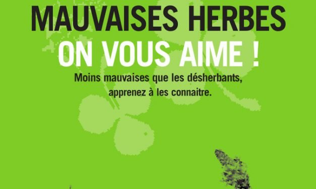 Mauvaises herbes, on vous aime ! (2019)