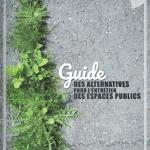 Guide des alternatives pour l'entretien des espaces publics – Pour se passer de produits phytosanitaires