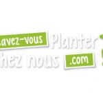 Savez-vous Planter Chez Nous ?