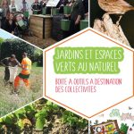 Jardiner et entretenir au naturel : une boîte à outils pour les collectivités !
